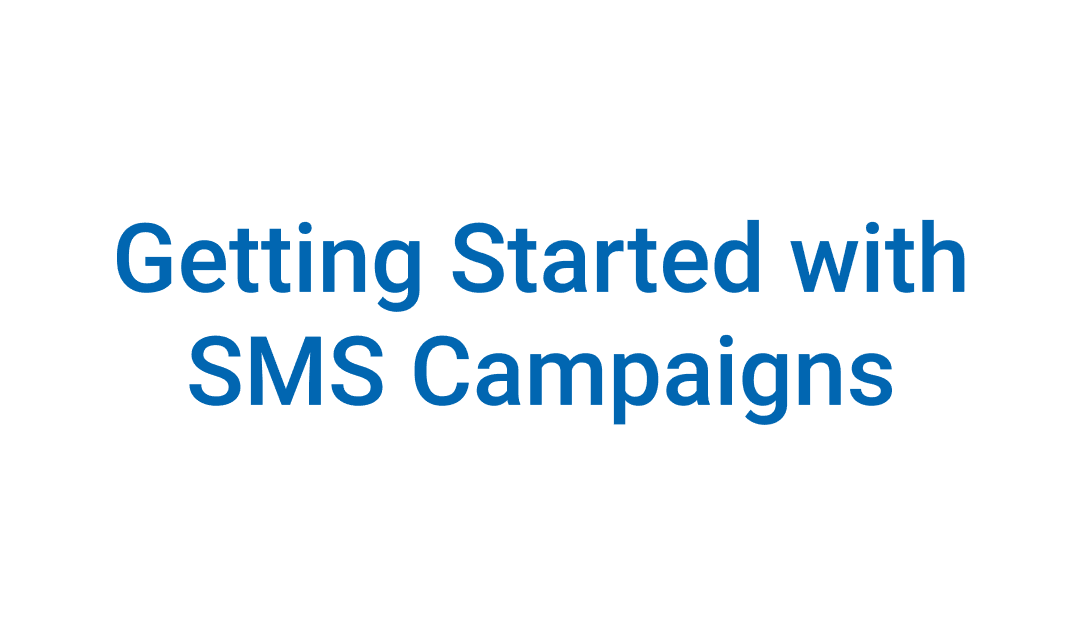 Getting Started with Outbound SMS Campaigns